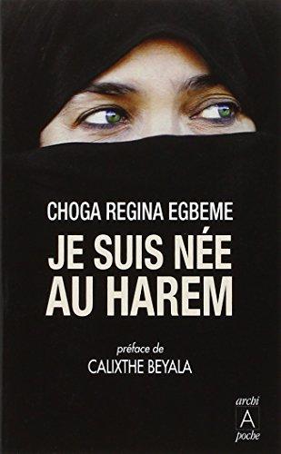 Je suis née au harem par Choga Regina Egbeme