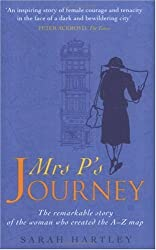Mrs.P's Journey: The Remarkable Story of the Woman Who Created the A-Z Map by Sarah Hartley (2002-03-04)