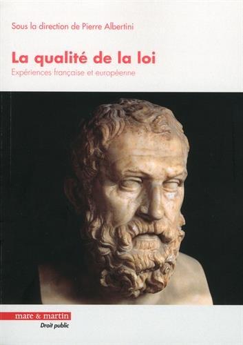 La qualité de la loi : Expériences française et européenne par Pierre Albertini