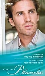 Play-boy et médecin - Pour un baiser de toi (Blanche t. 1120)