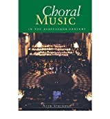 [(Choral Music in the Nineteenth Century)] [Author: Nick Strimple] published on (May, 2008)