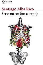 Ser o no ser (un cuerpo)