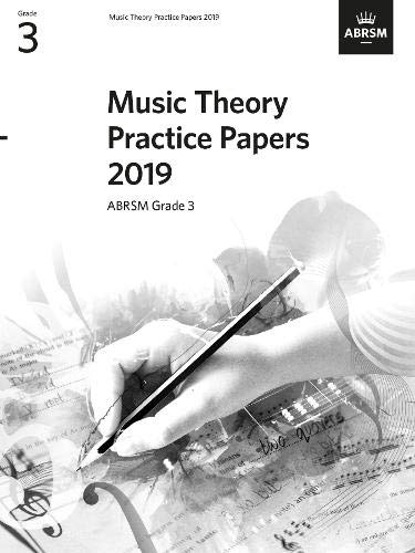 Music Theory Practice Papers 2019, ABRSM Grade 3 (Theory of Music Exam papers & answers (ABRSM))
