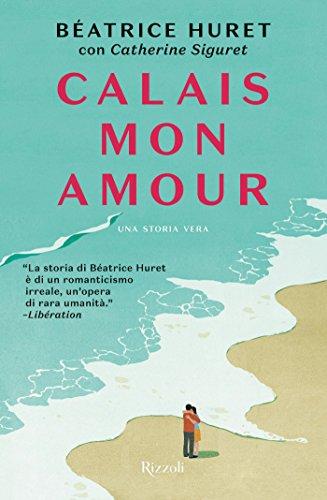 Calais mon amour di [Siguret, Catherine, Huret, Béatrice]