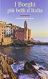 I borghi più belli d'Italia. Il fascino dell'Italia nascosta. Guida 2019-2020