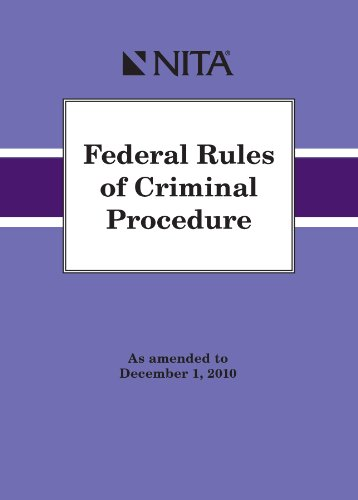 Federal Rules of Criminal - Trial Advocacy Nita