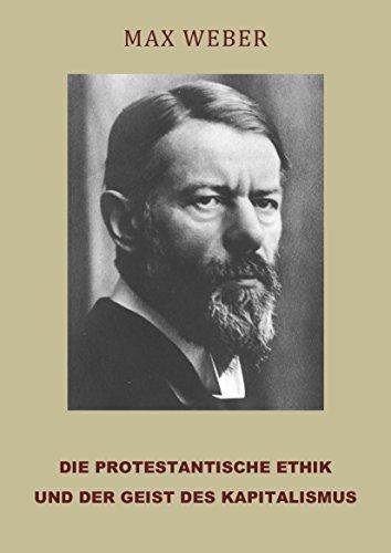 Die protestantische Ethik und der Geist des Kapitalismus (German Edition)