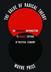 The Value of Radical Theory by Wayne Price (2013-01-31)