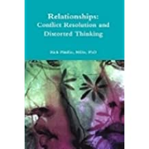 Relationships: Conflict Resolution and Distorted Thinking