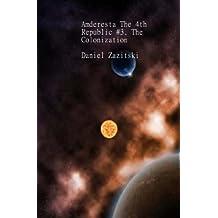 Amderesta The 4th Republic #3. The Colonization (Amderesta The 3rd/4th Republic) (English Edition)