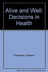 Alive and Well: Decisions in Health