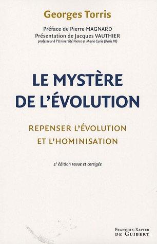 Le mystre de l'volution : Repenser l'volution et l'hominisation