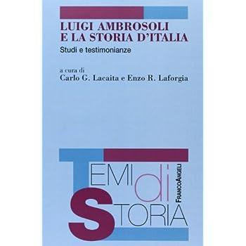Luigi Ambrosoli E La Storia D'italia. Studi E Testimonianze