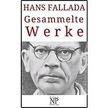 Hans Fallada – Gesammelte Werke: Jeder stirbt für sich allein, Der Trinker, Wer einmal aus dem Blechnapf frisst, Ein Mann will nach oben, Kleiner Mann ... u.a. (Gesammelte Werke bei Null Papier)