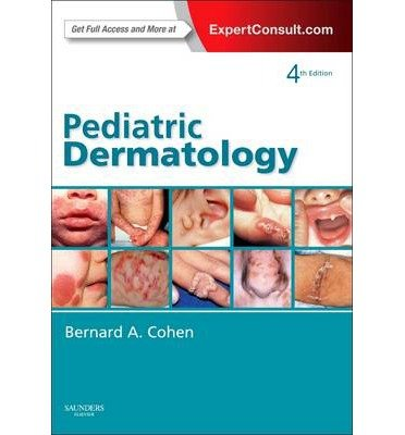 [(Pediatric Dermatology)] [Author: Bernard A. Cohen] published on (August, 2013)