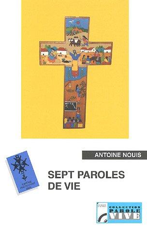 Sept paroles de vie : Carême Protestant 2000 sur France Culture par Antoine Nouis
