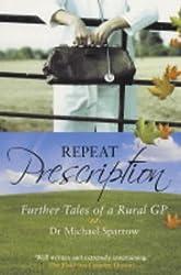 Repeat Prescription: Further Tales of a Rural GP