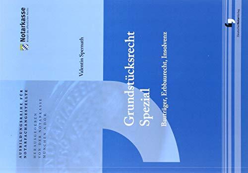Grundstücksrecht Spezial: Bauträger, Erbbaurecht, Insolvenz (Ausbildungsreihe für Notarfachangestellte)