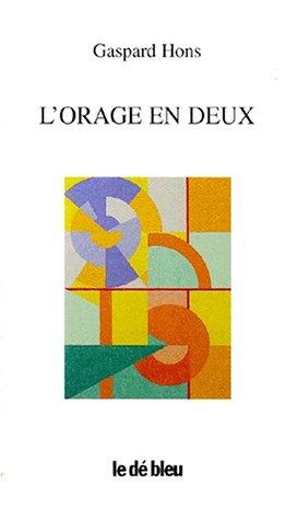 L'ORAGE EN DEUX. Une anthologie poétique, (1974-1996)