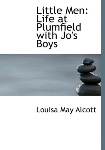 Little Men: Life at Plumfield with Jo's Boys: Life at Plumfield with Jo's Boys (Large Print Edition)