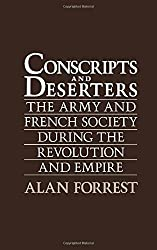 Conscripts and Deserters: The Army and French Society During the Revolution and Empire by Alan Forrest (1989-11-23)