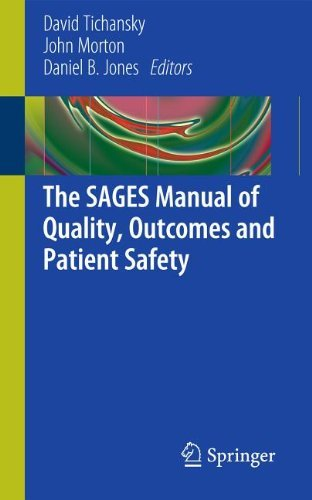 The SAGES Manual of Quality, Outcomes and Patient Safety by David S. Tichansky MD FACS (Editor), John Morton (Editor), Daniel B. Jones (Editor) (23-Dec-2011) Paperback