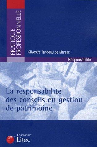 La responsabilité des conseils en gestion de patrimoine par Silvestre Tandeau de Marsac