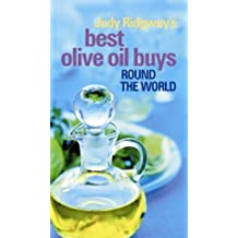 Judy Ridgway's Best Olive Oil Buys: Round the World by Judy Ridgway (2002-11-06)