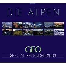 Geo-Spezial: Die Alpen 2003: Fotokalender