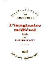 L'Imaginaire médiéval: Essais