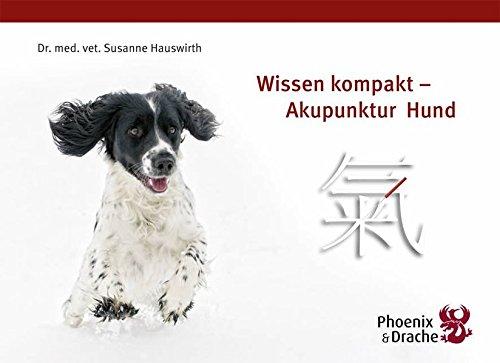 Wissen kompakt - Akupunktur Hund: Wissenskompendium Akupunktur Hund