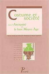 Costume et société dans l'Antiquité et le haut Moyen Age