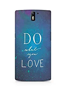 AMEZ do what you love Back Cover For Oneplus One