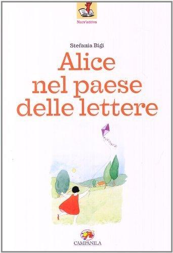 Alice nel paese delle lettere (Narr'attiva) di Bigi, Stefania (2010) Tapa blanda