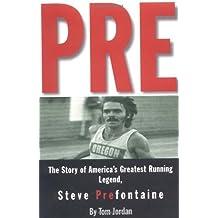 Pre: The Story of America's Greatest Running Legend, Steve Prefontaine by Jordan, Tom (1997) Paperback
