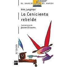 La Cenicienta rebelde (El Barco de Vapor Blanca)
