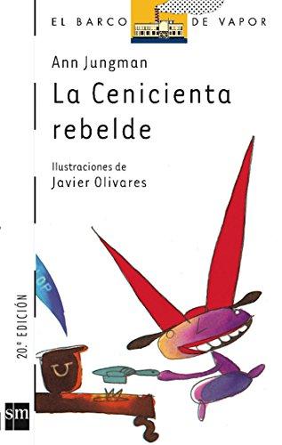 La Cenicienta rebelde (El Barco de Vapor Blanca) por Ann Jungman
