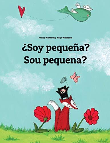 ¿Soy pequeña? Sou pequena?: Libro infantil ilustrado español-portugués brasileño (Edición bilingüe) - 9781496055859