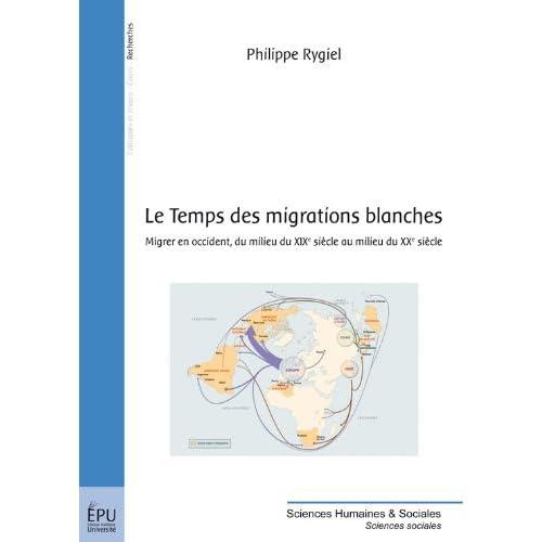Le Temps des migrations blanches: Migrer en occident, du milieu du XIXe siècle au milieu du XXe siècle