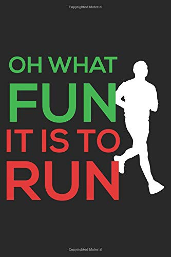 Oh What Fun It Is To Run: 6x9 Notebook, Ruled, Christmas Themed Running Journal, Funny Runner's Training Logbook, For Marathons, Triathlons por Creative Juices Publishing