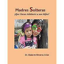 Madres Solteras ¡Que Sacan Adelante a sus Hijos!