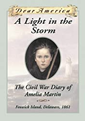 A Light in the Storm: The Civil War Diary of Amelia Martin (Dear America) by Karen Hesse (1999-09-01)