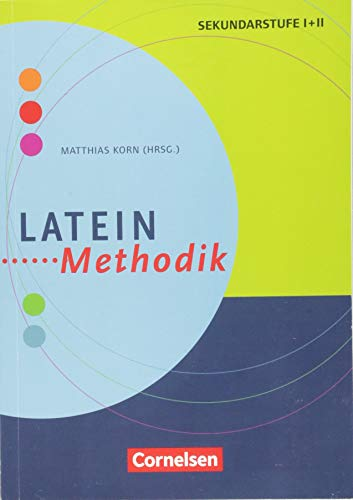 Fachmethodik: Latein-Methodik: Handbuch für die Sekundarstufe I und II. Buch