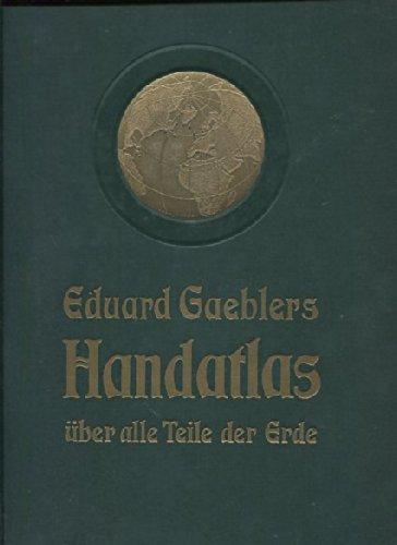 Eduard Gaeblers Handatlas über alle Teile der Erde.