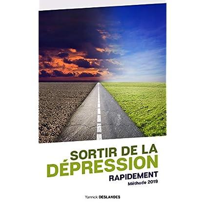 SORTIR DE LA DÉPRESSION RAPIDEMENT: ou comment vaincre fatigue, stress, anxiété, mal-être, insomnie ou surmenage