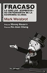 Fracaso. Lo que los «expertos» no entendieron de la economía global (Pensamiento crítico) (Spanish Edition)