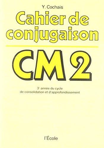 Cahier conjugaison CM2 by Yves Cochais (1982-01-01)