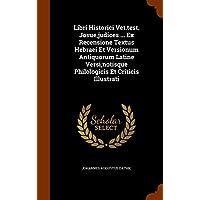 Libri Historici Vet.Test. Josue, Judices ... Ex