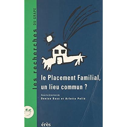 Le placement familial, un lieu commun ? Recherches et pratiques : 25 ans après, les perspectives (Les Recherches)