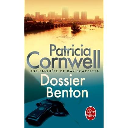 Dossier Benton : Une enquête de Kay Scarpetta (Thrillers t. 17220)